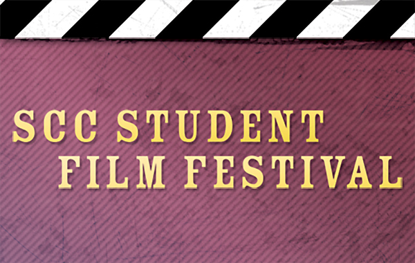 SCC Student Film Festival (March 28, 2019)