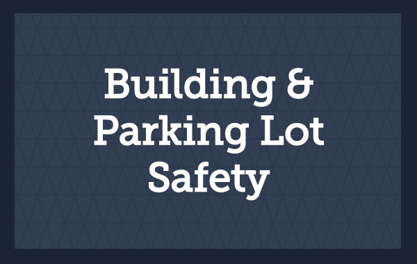 Building and Parking Lot Safety